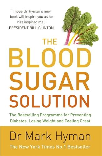 The Blood Sugar Solution: The Bestselling Programme for Preventing Diabetes, Losing Weight and Feeling Great (Paperback)
