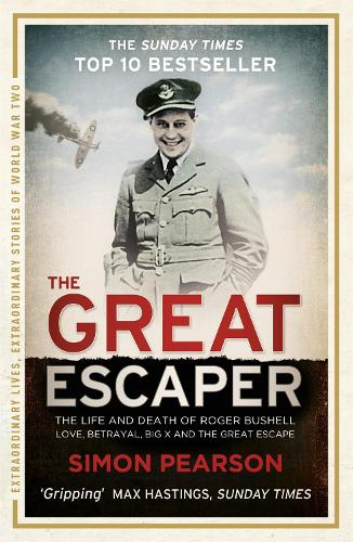 THE GREAT ESCAPER: The Life and Death of Roger Bushell \'The mastermind behind The Great Escape\' - The Times