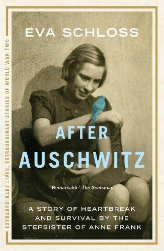 After Auschwitz: A story of heartbreak and survival by the stepsister of Anne Frank (Paperback)