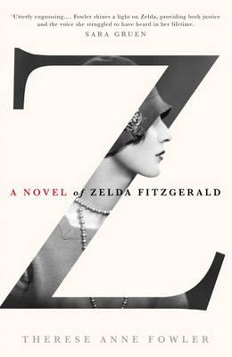 Z: A Novel of Zelda Fitzgerald (Hardback)