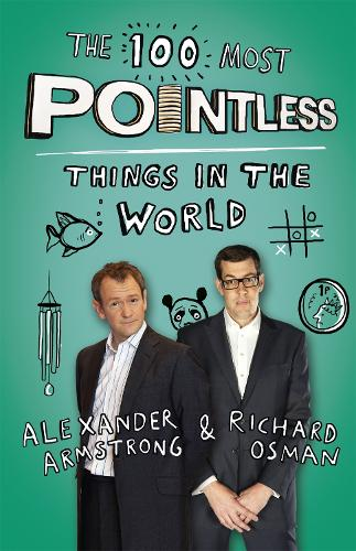 The 100 Most Pointless Things in the World: A pointless book written by the presenters of the hit BBC 1 TV show - Pointless Books (Paperback)