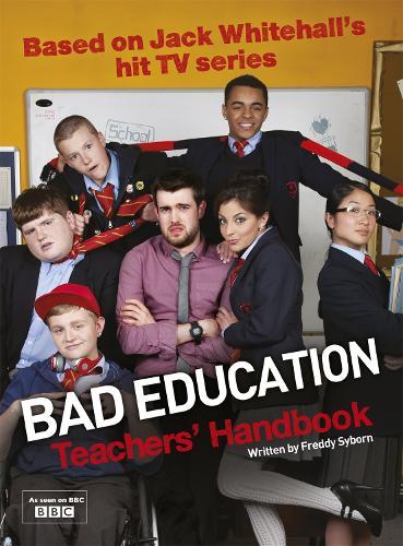Bad Education: Based on Jack Whitehall's hit TV series (Hardback)