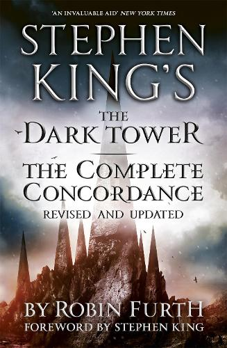 Stephen King's The Dark Tower: The Complete Concordance: Revised and Updated (Paperback)