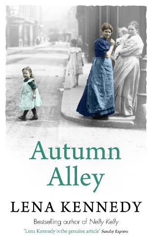 Autumn Alley: Enter a world of gas lights and horse-drawn buses, gin-soaked night clubs and fluttering lace curtains . . . (Paperback)