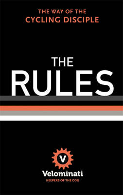The Rules: The Way of the Cycling Disciple (Hardback)