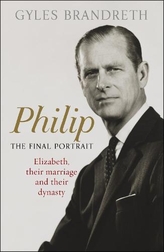Philip: The Final Portrait  (Hardback)