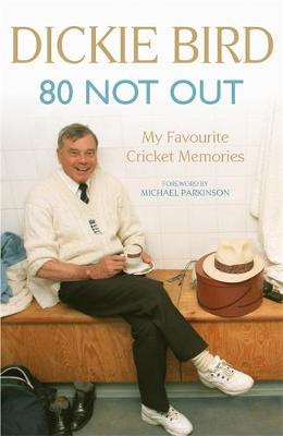 80 Not Out: My Favourite Cricket Memories (Hardback)