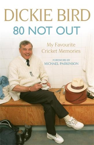 80 Not Out: My Favourite Cricket Memories: A Life in Cricket (Paperback)