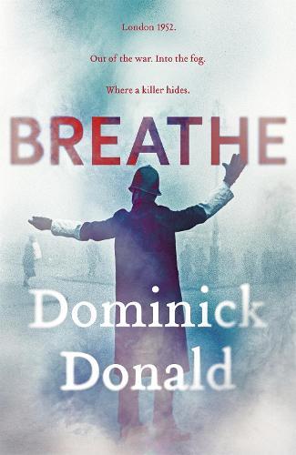 Breathe: a killer lurks in the worst fog London has ever known (Hardback)