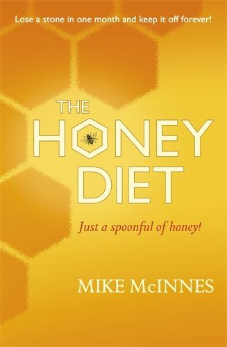 Eat, Sleep And Slim With Honey: The new scientific breakthrough (Paperback)