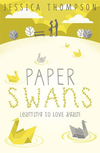 Paper Swans: Tracing the path back to love (Paperback)