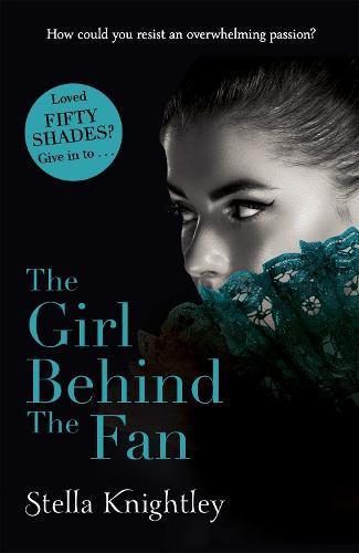 The Girl Behind the Fan: Hidden Women: 2 - Hidden Women (Paperback)