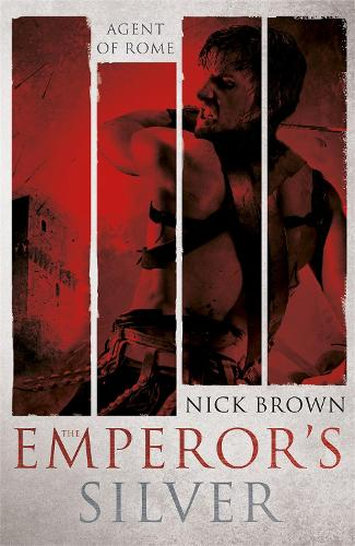 The Emperor's Silver: Agent of Rome 5 (Paperback)