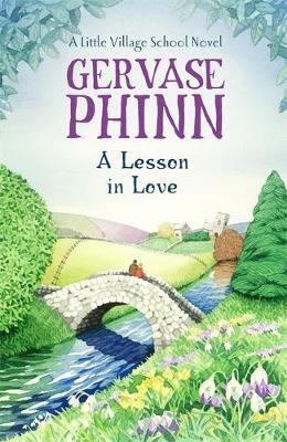 A Lesson In Love: A Little Village School Novel (Book 4): A Little Village School Novel - Little Village School (Hardback)