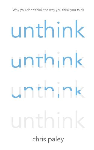 Unthink: And how to harness the power of your unconscious (Hardback)