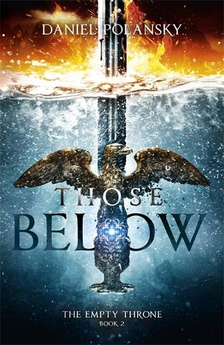 Those Below: The Empty Throne Book 2 - The Empty Throne (Hardback)