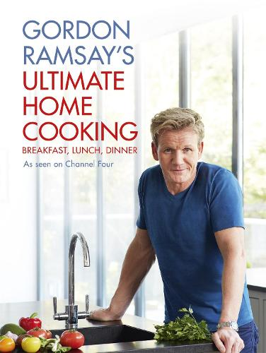 Gordon Ramsay's Ultimate Home Cooking (Hardback)