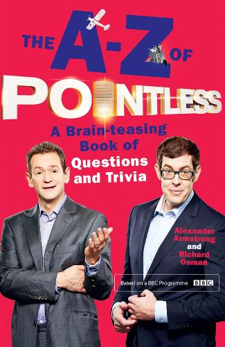 The A-Z of Pointless: A brain-teasing bumper book of questions and trivia - Pointless Books (Paperback)