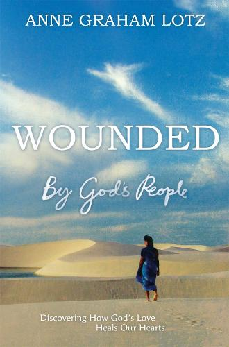 Wounded by God's People: Discovering How God's Love Heals Our Hearts (Paperback)
