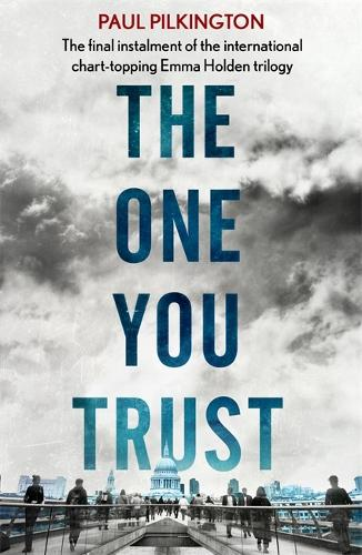 The One You Trust: Emma Holden Suspense Mystery Trilogy: Book Three - Emma Holden Trilogy (Paperback)