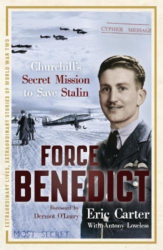 Force Benedict - Extraordinary Lives, Extraordinary Stories of World War Two (Paperback)