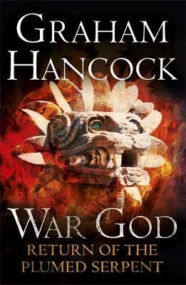 Return of the Plumed Serpent: War God Trilogy: Book Two - War God (Hardback)