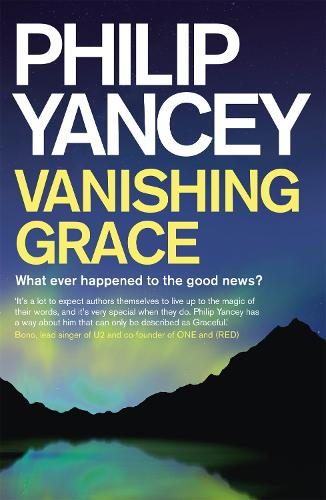 Vanishing Grace: What Ever Happened to the Good News? (Paperback)