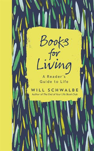 Books for Living: A Reader's Guide to Life (Hardback)