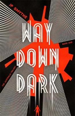 Way Down Dark: Australia Book 1 - The Australia Trilogy (Paperback)
