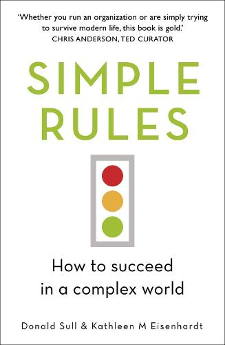 Simple Rules: How to Succeed in a Complex World (Paperback)