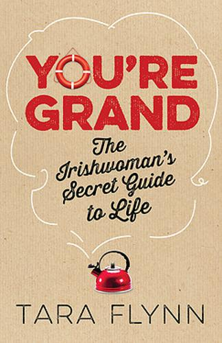 You're Grand: The Irishwoman's Secret Guide to Life (Paperback)