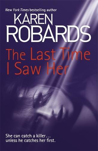 The Last Time I Saw Her - Dr Charlotte Stone (Hardback)