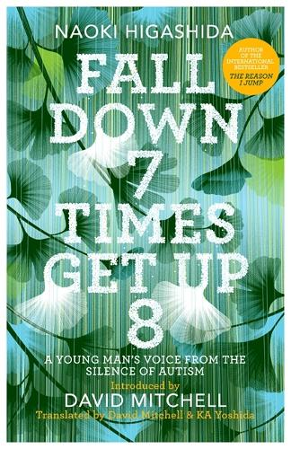 Fall Down Seven Times, Get Up Eight: A Young Man's Voice From The Silence Of...