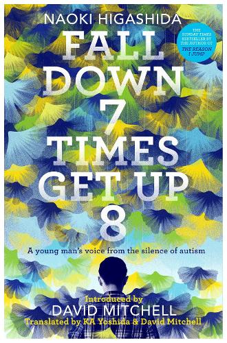 Fall Down 7 Times, Get Up 8: A young man's voice from the silence of autism (Paperback)