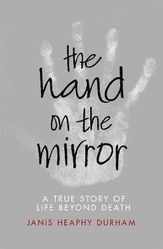 The Hand on the Mirror: Life Beyond Death (Paperback)