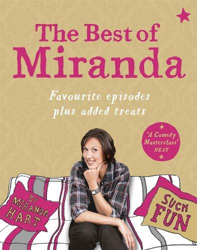 The Best of Miranda: Favourite episodes plus added treats - such fun! (Hardback)