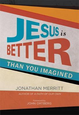Jesus Is Better Than You Imagined (Hardback)