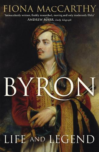 Byron: Life and Legend (Paperback)