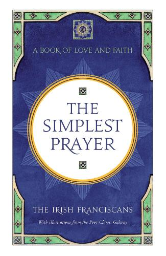 The Simplest Prayer: A Book of Love and Faith (Paperback)