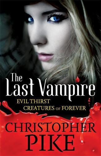 Last Vampire: Volume 3: Evil Thirst & Creatures of Forever: Books 5 & 6 - Last Vampire (Paperback)