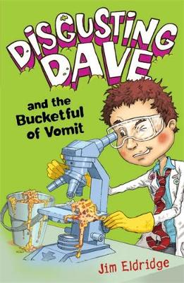 Disgusting Dave and the Bucketful of Vomit - Disgusting Dave 3 (Paperback)
