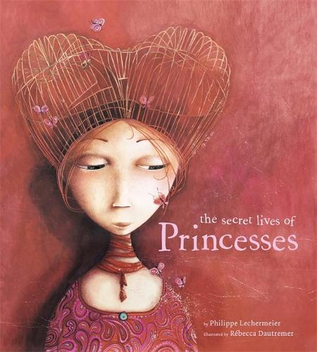 The Secret Lives of Princesses (Hardback)