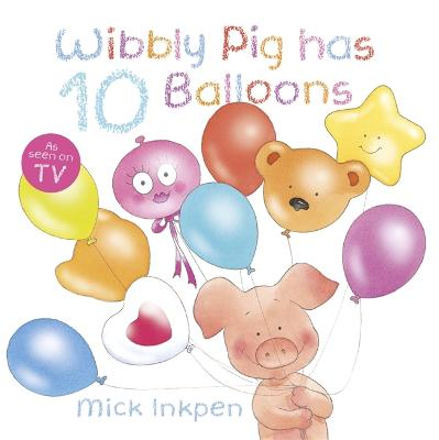 Wibbly Pig has 10 Balloons - Wibbly Pig (Paperback)