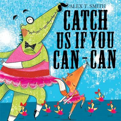 Catch Us If You Can-can! (Hardback)