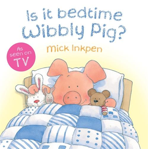 Is It Bedtime Wibbly Pig? Board Book - Wibbly Pig (Board book)