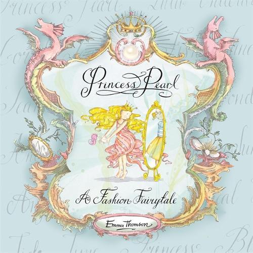 Princess Pearl: A Fashion Fairytale - Princess Pearl (Hardback)
