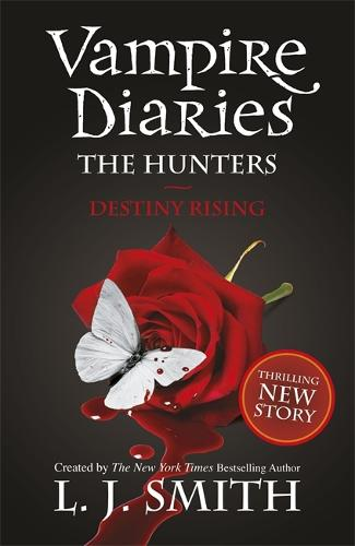 The Vampire Diaries: The Hunters: Destiny Rising: Book 10 - The Vampire Diaries (Paperback)