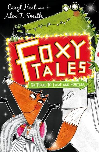 Foxy Tales: The Road to Fame and Fortune: Book 2 - Foxy Tales (Paperback)