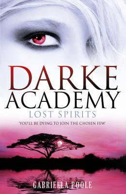 Lost Spirits - Darke Academy No. 4 (Paperback)