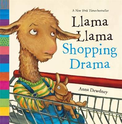 Llama Llama: Llama Llama Shopping Drama - Llama Llama (Hardback)